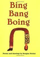 Bing Bang Boing by Douglas Florian