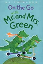 On the Go with Mr. and Mrs. Green by Keith…
