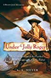 Meyer, L. A.: Under the Jolly Roger