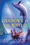 Lasky, Kathryn: Shadows in the Water: A Starbuck Twins Mystery, Book Two (Starbuck Family Adventures)