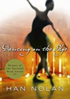 Dancing on the Edge by Han Nolan