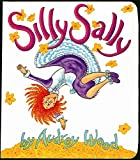 Wood, Audrey: Silly Sally: Lap-Sized Board Book