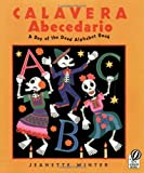 Winter, Jeanette: Calavera Abecedario: A Day of the Dead Alphabet Book