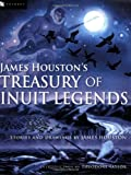 Taylor, Theodore: James Houston's Treasury Of Inuit Legends