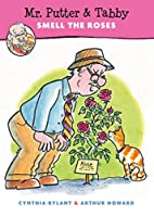 Mr. Putter & Tabby Smell the Roses by…