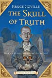 Coville, Bruce: The Skull of Truth: A Magic Shop Book