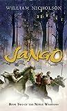 Nicholson, William: Jango: Book Two of the Noble Warriors