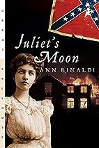 Juliet's Moon by Ann Rinaldi