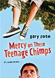 Soto, Gary: Mercy on These Teenage Chimps