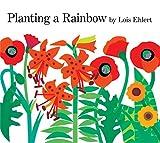 Ehlert, Lois: Planting a Rainbow: Lap-Sized Board Book