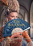 Meyer, Carolyn: The Bad Queen: Rules and Instructions for Marie-Antoinette