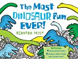 Most, Bernard: The Most Dinosaur Fun Ever!