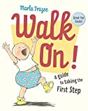 Frazee, Marla: Walk On!: (Gift Edition)