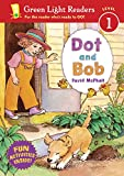 McPhail, David: Dot and Bob (Green Light Readers Level 1)