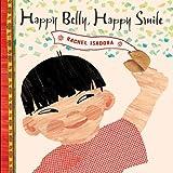 Isadora, Rachel: Happy Belly, Happy Smile