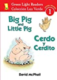 McPhail, David: Big Pig and Little Pig/Cerdo y Cerdito (Green Light Readers Level 1) (Spanish and English Edition)