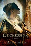 Meyer, Carolyn: Duchessina: A Novel of Catherine de' Medici (Young Royals)
