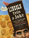 Krull, Kathleen: Lincoln Tells A Joke: How Laughter Saved The President (And The Country)
