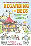 Klise, Kate: Regarding the Bees: A Lesson, in Letters, on Honey, Dating, and Other Sticky Subjects