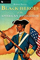 Black Heroes of the American Revolution…