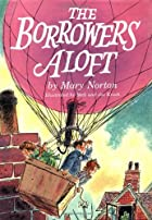 The Borrowers Aloft: With the short tale…