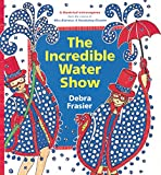 Frasier, Debra: The Incredible Water Show