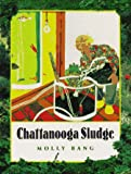Bang, Molly: Chattanooga Sludge