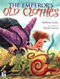 Lasky, Kathryn: The Emperor's Old Clothes