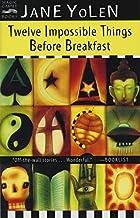 Twelve Impossible Things Before Breakfast:…