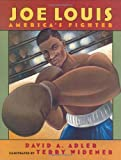 Adler, David A.: Joe Louis: America's Fighter