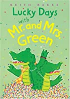 Lucky Days with Mr. and Mrs. Green by Keith…