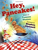 Weston, Tamson: Hey, Pancakes!