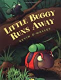 O'Malley, Kevin: Little Buggy Runs Away