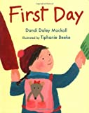 Dandi Daley Mackall: First Day