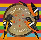 Ehlert, Lois: Pie in the Sky