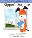 Mick Inkpen: Kipper's Surprise: [Touch and Feel]