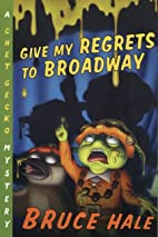 Give My Regrets to Broadway: A Chet Gecko…
