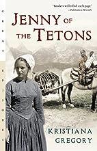 Jenny of the Tetons by Kristiana Gregory