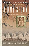 Gregory, Kristiana: The Legend of Jimmy Spoon