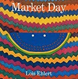 Ehlert, Lois: Market Day