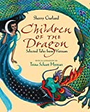Garland, Sherry: Children of the Dragon: Selected Tales from Vietnam