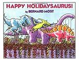 Most, Bernard: Happy Holidaysaurus!