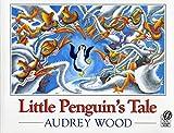 Wood, Audrey: Little Penguin's Tale