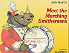 Meet the Marching Smithereens by Ann Hayes