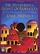 The Mysterious Giant of Barletta by Tomie…