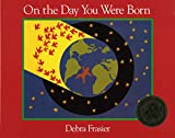 Frasier, Debra: On the Day You Were Born