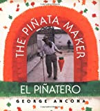Ancona, George: The Piñata Maker / El Piñatero (Bilingual Edition)