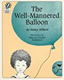 Willard, Nancy: The Well-Mannered Balloon