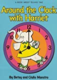 Betsy Maestro: Around the Clock with Harriet: A Book About Telling Time (Big Book)