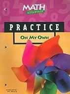 Math Advantage Practice On My Own (Math…